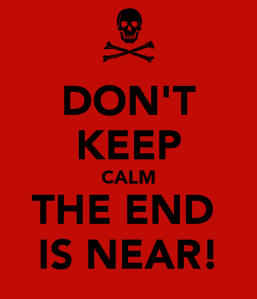 don-t-keep-calm-the-end-is-near